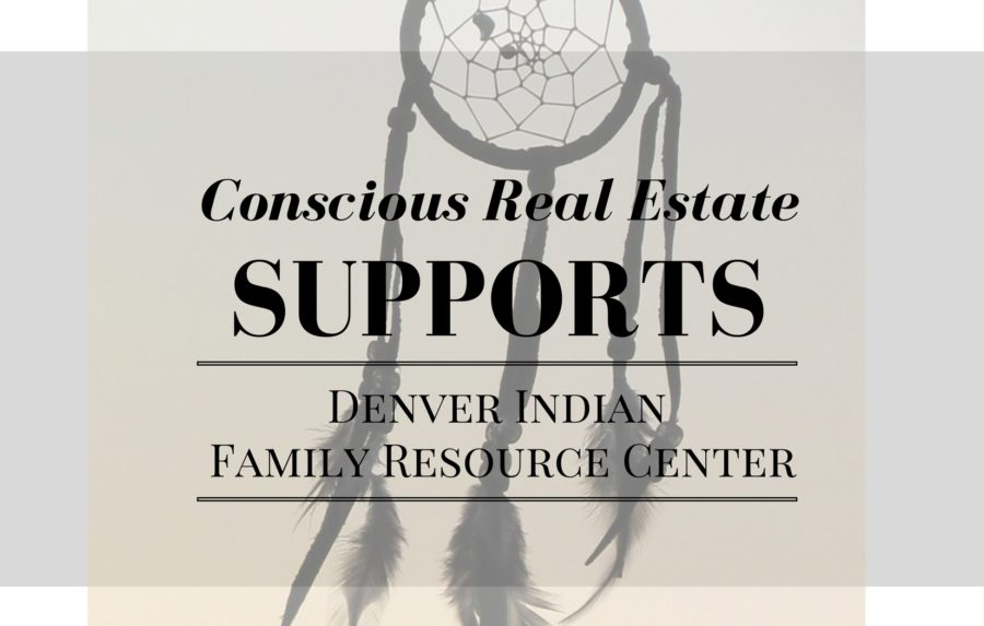 Denver Indian Family Resource Center, conscious real estate, allison parks, kimberly mcaleenan, real estate in denver